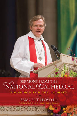 Sermons from the National Cathedral by Samuel T., III Lloyd