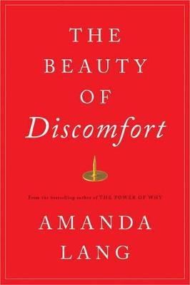 The Beauty of Discomfort by Amanda Lang