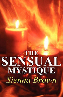Sensual Mystique by Sienna Brown