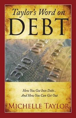 Taylor's Word on Debt by Michelle Taylor