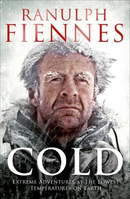 Cold by Sir Ranulph Fiennes