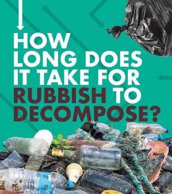 How Long Does It Take for Rubbish to Decompose? book