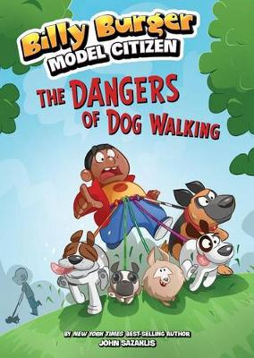 Dangers of Dog Walking by ,John Sazaklis