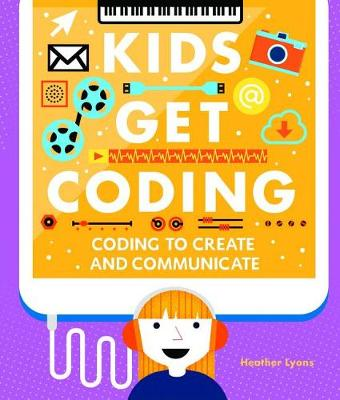Coding to Create and Communicate by Heather Lyons