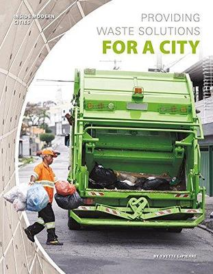 Providing Waste Solutions for a City by Yvette Lapierre
