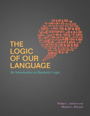 The Logic of Our Language by Rodger L. Jackson