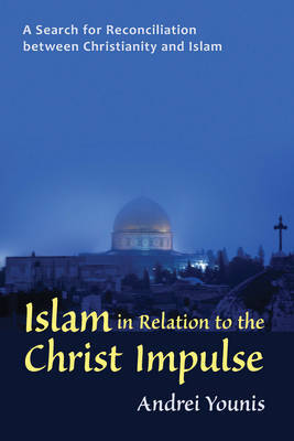 Islam in Relation to the Christ Impulse by Andrei Younis