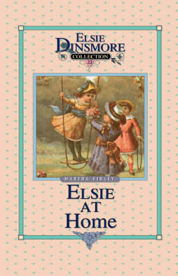 Elsie at Home, Book 22 by Martha Finley