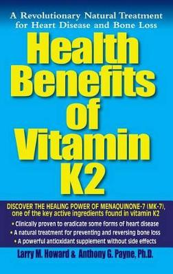 Health Benefits of Vitamin Mk7 by Larry Howard