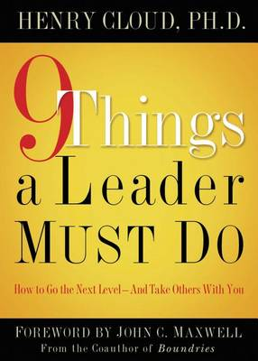 9 Things a Leader Must Do by Dr. Henry Cloud