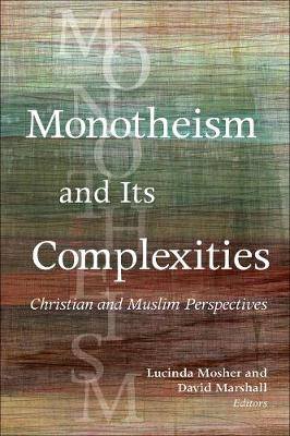 Monotheism and Its Complexities by Lucinda Mosher
