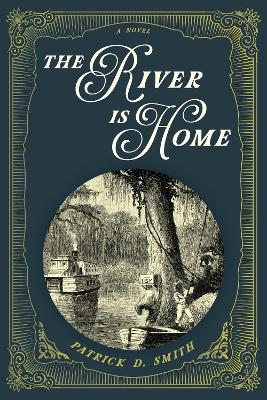 The River Is Home: A Novel book