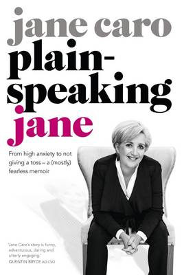 Plain-speaking Jane by Jane Caro