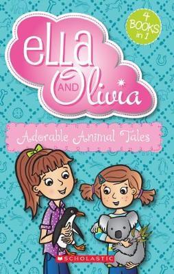 Ella and Olivia Bind-Up: Adorable Animal Tales book