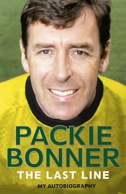 The Last Line: My Autobiography by Packie Bonner