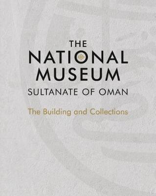 National Museum, Sultanate of Oman book