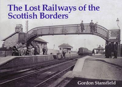 Lost Railways of the Scottish Borders book