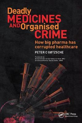 Deadly Medicines and Organised Crime by Peter Gotzsche