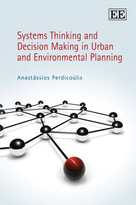 Systems Thinking and Decision Making in Urban and Environmental Planning by Anastassios Perdicoulis