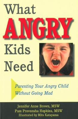 What Angry Kids Need by