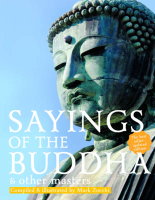 Sayings of the Buddha & Other Masters by Mark Zocchi