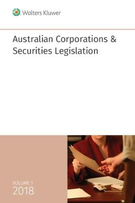 Australian Corporations & Securities Legislation 2018 Volume 1 by Cch Editors