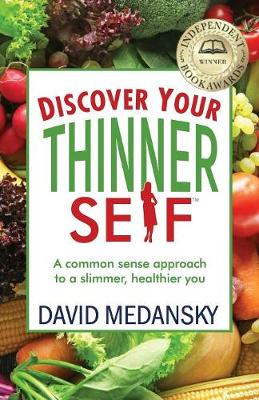 Discover Your Thinner Self by David Medansky