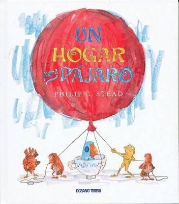 Un Hogar Para Pajaro by Philip Christian Stead