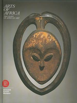 Arts of Africa: 7000 Years of African Art by Ezio Bassani