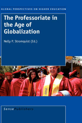 Professoriate in the Age of Globalization by Nelly P. Stromquist