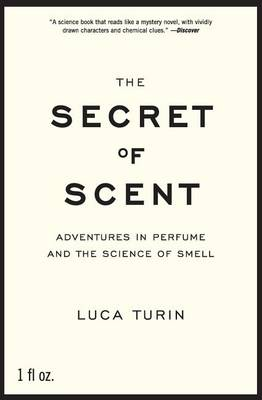 Secret of Scent by Luca Turin