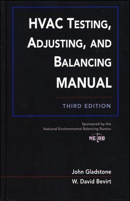 HVAC Testing, Adjusting, and Balancing Field Manual by John Gladstone