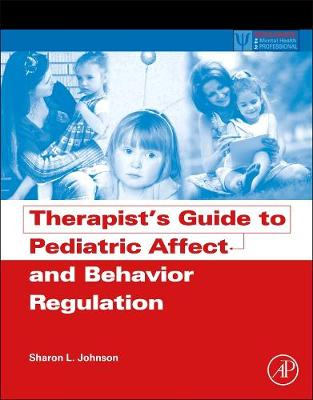 Therapist's Guide to Pediatric Affect and Behavior Regulation book