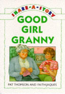 Good Girl Granny by Pat Thomson
