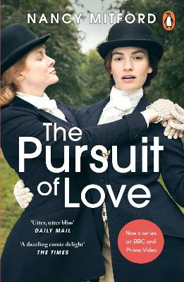 The Pursuit of Love: Now a major series on BBC and Prime Video directed by Emily Mortimer and starring Lily James and Andrew Scott book