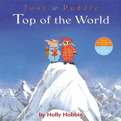 Toot & Puddle: Top of the World book