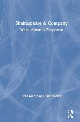Shakespeare & Company: When Action is Eloquence by Bella Merlin