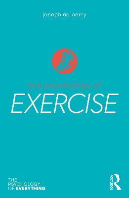 The Psychology of Exercise by Josephine Perry