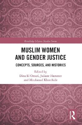 Muslim Women and Gender Justice: Concepts, Sources, and Histories by Dina El Omari