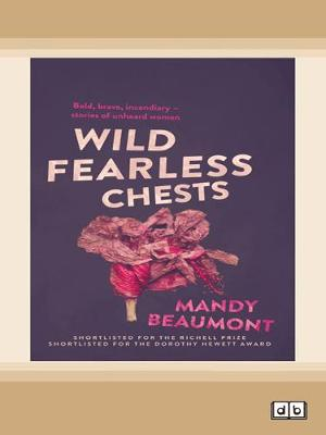 Wild, Fearless Chests by Mandy Beaumont