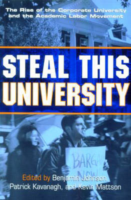 Steal This University by Benjamin Johnson