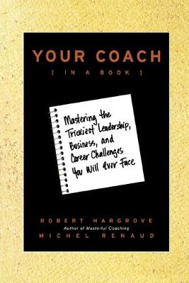 Your Coach (in a Book) by Robert Hargrove
