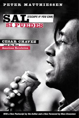 Sal Si Puedes  (Escape If You Can): Cesar Chavez and the New American Revolution by Ilan Stavans