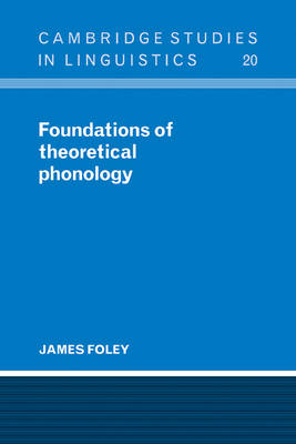 Foundations of Theoretical Phonology by James Foley