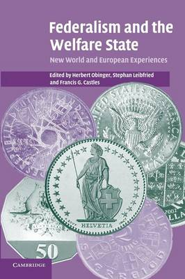 Federalism and the Welfare State by Herbert Obinger