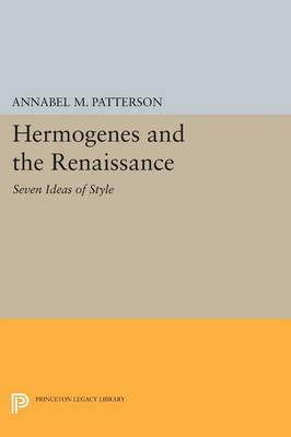 Hermogenes and the Renaissance by Annabel M. Patterson