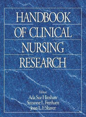 Handbook of Clinical Nursing Research by Ada Sue Hinshaw