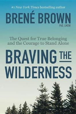 Braving the Wilderness by PhD Lmsw Brene Brown
