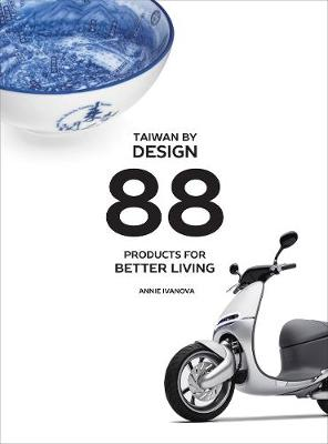 Taiwan by Design by Annie Ivanova