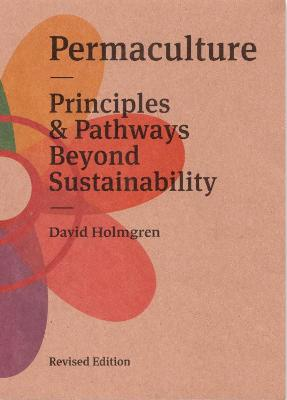 Permaculture:: Principles and Pathways Beyond Sustainablity: 2017 book